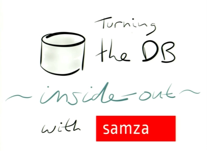 Strange_loop_2014_turning_the_database_inside_out_with_apache_samza_martin_kleppmann_gfesser_erikonsoftware